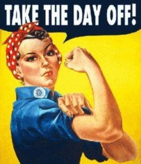 """Rosie the Riveter saying, """"Take the day off!"""""""
